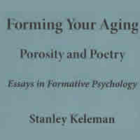 Sample Essay Writing For Kids Stanley Keleman Essays On Hamlet also Argumentative Essay Outline Sample Forming Your Aging Porosity And Poetry Essays In Formative  Psychology Essay